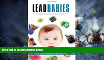 Big Deals  Lead Babies: Breaking the Cycle of Learning Disabilities, Declining IQ, ADHD, Behavior