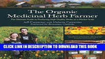 [New] The Organic Medicinal Herb Farmer: The Ultimate Guide to Producing High-Quality Herbs on a
