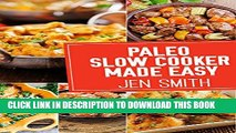 New Book Paleo Slow Cooker Made Easy: 75 Delicious Healthy Recipes To Help You Lose Weight