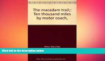 READ book  The macadam trail;: Ten thousand miles by motor coach,  FREE BOOOK ONLINE