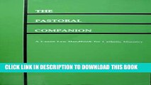 [PDF] The Pastoral Companion: A Canon Law Handbook for Catholic Ministry Popular Colection