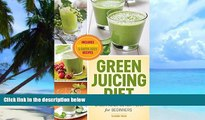 Big Deals  Green Juicing Diet: Green Juice Detox Plan for Beginners-Includes Green Smoothies and