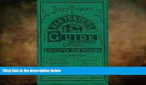 different   Jerry Thomas Bartenders Guide 1862 Reprint: How to Mix Drinks, or the Bon Vivant s