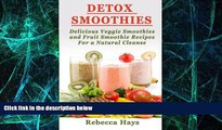 Big Deals  Detox Smoothies: Delicious Veggie Smoothies and Fruit Smoothie Recipes for a Natural