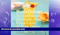 complete  Rum Drinks: 50 Caribbean Cocktails, From Cuba Libre to Rum Daisy