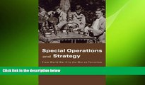 behold  Special Operations and Strategy: From World War II to the War on Terrorism (Strategy and