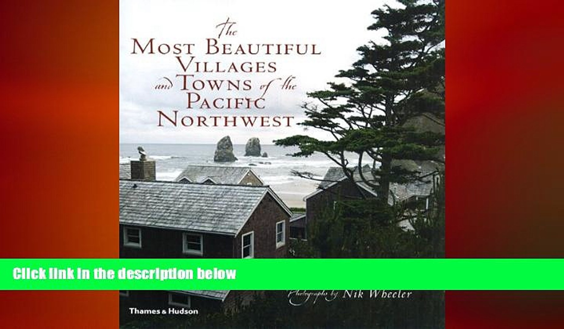 READ book  The Most Beautiful Villages and Towns of the Pacific Northwest (The Most Beautiful