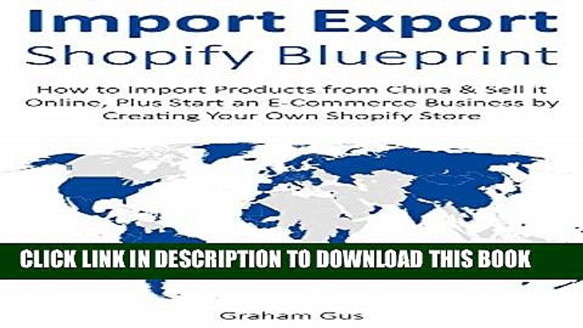 [PDF] IMPORT EXPORT SHOPIFY BLUEPRINT: How to Import Products from China  Sell it Online, Plus
