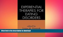 FAVORITE BOOK  Experiential Therapies for Eating Disorders FULL ONLINE