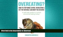 READ BOOK  Overeating? : How To Stop Binge Eating, Overeating   Get The Natural Slim Body You