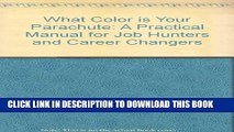 [PDF] What Color is Your Parachute: A Practical Manual for Job Hunters and Career Changers Full