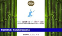 GET PDF  The Science of Happiness: How Our Brains Make Us Happy-and What We Can Do to Get Happier