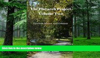 Must Have PDF  The Plutarch Project Volume Two: Pyrrhus, Nicias, and Crassus (Volume 2)  Best