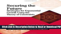 Securing the future : strategies for exponential growth using the theory of constraints