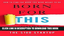 [PDF] Born for This: How to Find the Work You Were Meant to Do Full Collection
