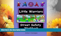 READ FREE FULL  The Little Warriors Street Safety Workbook: Street Smarts and Self-Defense for