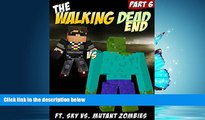 Enjoyed Read The Adventures of the Walking Dead End: An Unofficial Minecraft Zombie Adventure