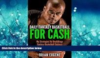 Popular Book Daily Fantasy Basketball for Cash: My Strategies for DraftKings Fantasy Basketball