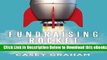 [Reads] Fundraising Rocket: How Anybody Can Raise Money For Anything Online Ebook