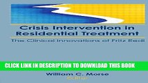 New Book Crisis Intervention in Residential Treatment: The Clinical Innovations of Fritz Redl