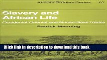 Read Slavery and African Life: Occidental, Oriental, and African Slave Trades (African Studies)