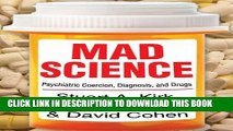 [PDF] Mad Science: Psychiatric Coercion, Diagnosis, and Drugs Full Online