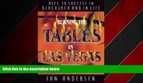 eBook Download Burning the Tables in Las Vegas: Keys to Success in Blackjack and In Life