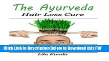 [PDF] The Ayurveda Hair Loss Cure: Preventing Hair Loss and Reversing Healthy Hair Growth For Life
