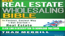 [PDF] The Real Estate Wholesaling Bible: The Fastest, Easiest Way to Get Started in Real Estate