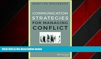 For you Communication Strategies for Managing Conflict: A Guide for Academic Leaders (Jossey-Bass