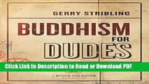 [Get] Buddhism for Dudes: A Jarhead s Field Guide to Mindfulness Popular Online