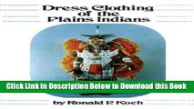 [PDF] Dress Clothing of the Plains Indians (The Civilization of the American Indian Series, 140)