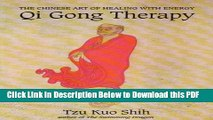 Download Books QI GONG THERAPY: The Chinese Art of Healing