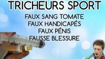 ILS ONT FAIT HONTE AU SPORT TRICHEURS - FAUX PENIS - FAUX SANG - FAUX HANDICAPES...