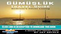 [PDF] Gumusluk Travel Guide: Bodrum s Silver Lining: Step Off the Beaten Path with this Insiders