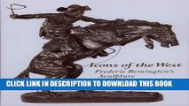 [PDF] Icons of the West: Frederic Remington s Sculpture Popular Colection