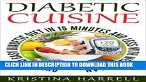 [New] DIABETIC COOKBOOK: Ultimate Diabetic Cuisine with Scrumptious Recipes to Reverse your