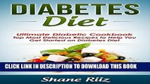 [New] Diabetes Diet: Ultimate Diabetic Cookbook - Top Most Delicious Recipes to Help You Get