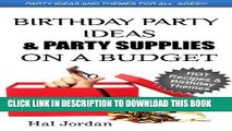 [PDF] Birthday Party Ideas and Party Supplies on a Budget - Party Ideas and Hot Themes for Parents