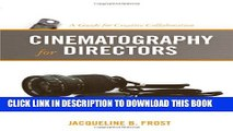 [PDF] Cinematography for Directors: A Guide for Creative Collaboration Popular Colection