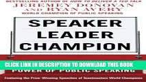[PDF] Speaker, Leader, Champion: Succeed at Work Through the Power of Public Speaking, featuring