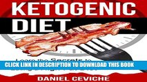 [New] Ketogenic Diet: Learn The Secrets To Rapid Fat Loss By Eating A High Fat Diet! (Keto Diet,