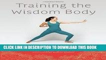 [PDF] Training the Wisdom Body: Buddhist Yogic Exercise Full Online