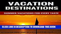 [PDF] Vacation Destinations - Summer Vacations For Every Taste Popular Online