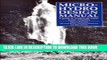 [PDF] Micro-Hydro Design Manual: A Guide to Small-Scale Water Power Schemes Popular Online