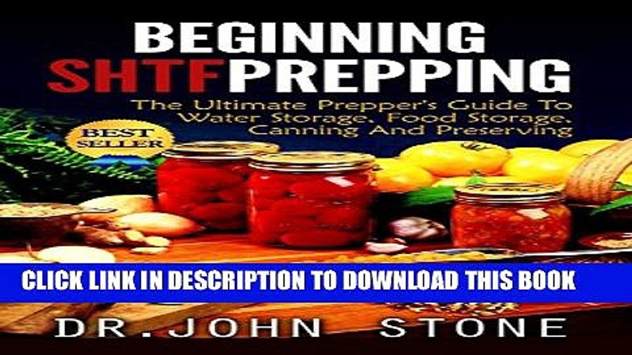 [New] Beginning: SHTF Prepping: The Ultimate Prepper s Guide To Water  Storage, Food Storage,