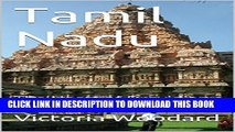 [PDF] Tamil Nadu: The Heart of Dravidian India (Adventure Travel Book 6) Full Collection