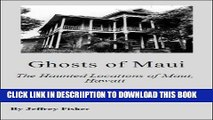 [PDF] Ghosts of Maui: The Haunted Locations of Maui, Hawaii Popular Collection
