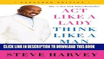 [PDF] Act Like a Lady, Think Like a Man, Expanded Edition: What Men Really Think About Love,