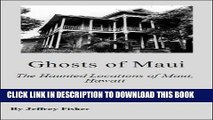 [PDF] Ghosts of Maui: The Haunted Locations of Maui, Hawaii Popular Online